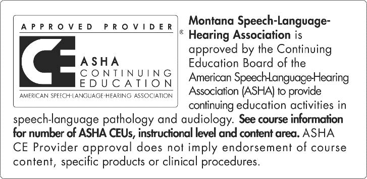Approved Provider ASHA Continuing Education, American Speech-Language-Hearing Association. American Speech-Language-Hearing Association is approved by the Continueing Education Board of the American Speech-Languagne-Hearing (ASHA) to provide continuing education activities in speech-language pathology and audiology. See course information for number of ASHA CEUs, instructional level and content area. ASHA CE Provider approval does not imply edorsement of course content, specific products or clinical procedures.